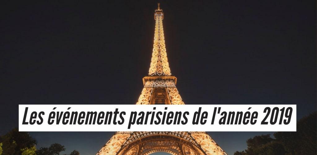 Que faire à Paris en 2019? les évènements incontournables de l'année
